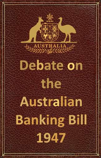 Debate on the Australian Banking Bill in 1947