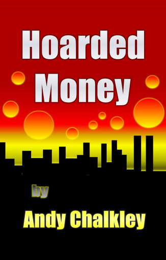 Hoarded Money by Andy Chalkley