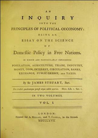 An Inquiry into the Principles of Political Economy by Sir James Steuart (1767)